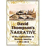 David Thompson's Narrative of His Explorations in Western America, 1784-1812