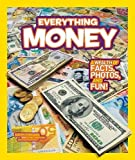 National Geographic Kids Everything Money: A wealth of facts, photos, and fun!