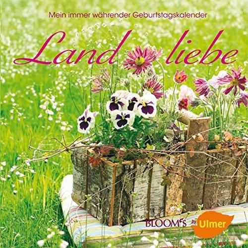 Landliebe: Mein immer währender Geburtstagskalender (BLOOM's by Ulmer)