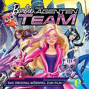 Barbie in: Das Agenten-Team (Das Original-Hörspiel zum Film) Hörspiel