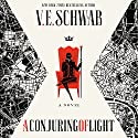 A Conjuring of Light: Shades of Magic, Book 3 Hörbuch von V. E. Schwab Gesprochen von: Michael Kramer, Kate Reading