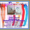 Young Authors Club: How to preserve your child's creativity while raising funds for their schools and parks (Volume 1)