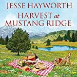 Harvest at Mustang Ridge: Mustang Ridge, Book 3 | Jesse Hayworth