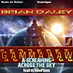 A Screaming Across the Sky: Gammalaw, Book 2 | Brian Daley