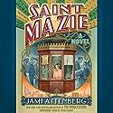 Saint Mazie: A Novel Audiobook by Jami Attenberg Narrated by Tavia Gilbert