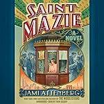Saint Mazie: A Novel | Jami Attenberg