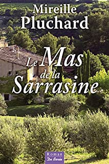 Le mas de la Sarrasine, Pluchard, Mireille