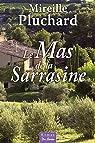 Le Mas de la Sarrasine par Pluchard