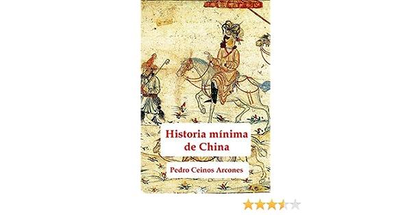 Historia minima de China eBook: Ceinos Arcones, Pedro: Amazon.es ...