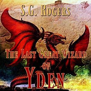 The Last Great Wizard of Yden Audiobook