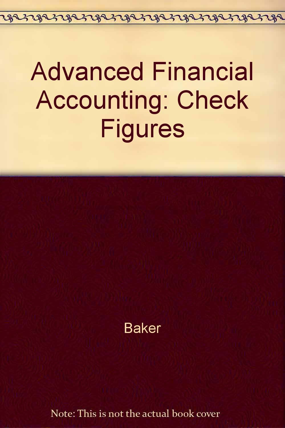 Advanced Financial Accounting: Check Figures: Baker, Lembke: 9780070045477:  Amazon.com: Books