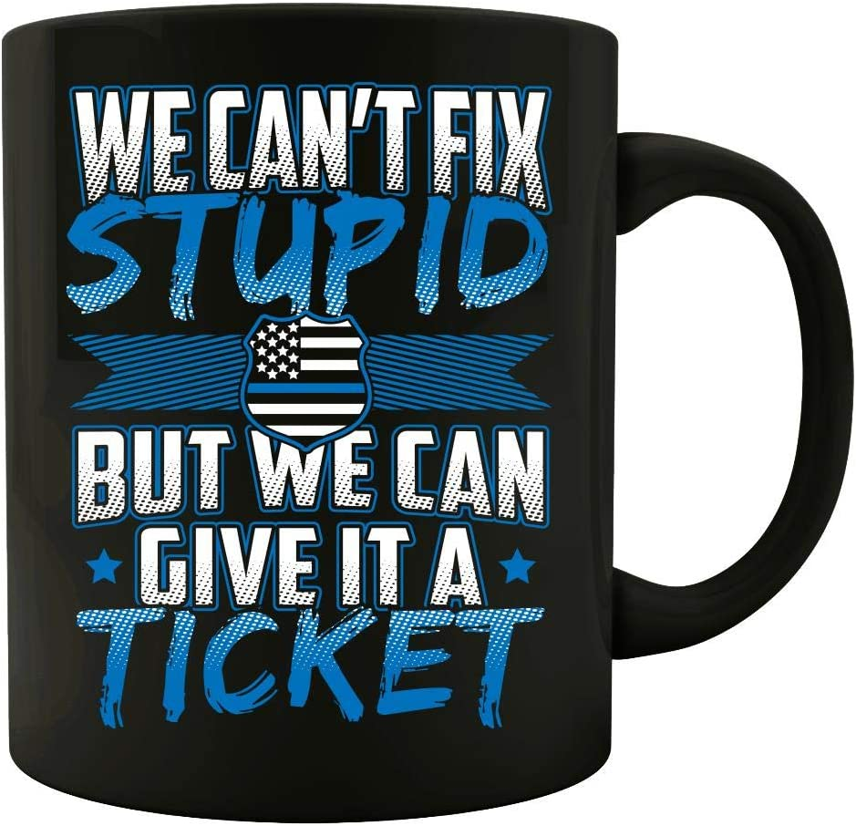 Fix A Ticket >> Amazon Com We Can T Fix Stupid But We Can Give It A Ticket