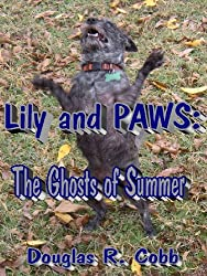 Lily and PAWS: The Ghosts of Summer (The Case Files of Lily and PAWS Book 2)
