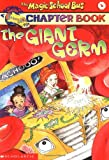 img - for The Magic School Bus Science Chapter Book #6: The Giant Germ book / textbook / text book