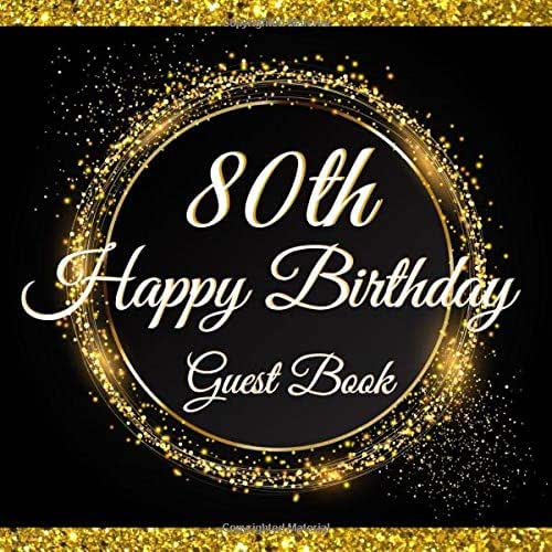 Happy 80th Birthday Guest Book: Volume 27 : Elegant Guest Book for 80th Birthday Party Message Log Memory Guest Signing and Message Book Large Square Format