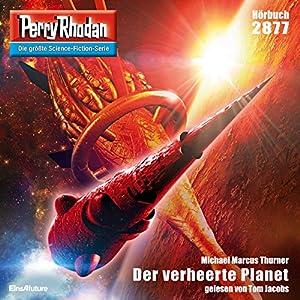 Der verheerte Planet (Perry Rhodan 2877) Hörbuch