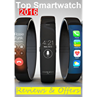 2016 Top Smartwatch Reviews & Offers : We help you pick the perfect companion for your wrist