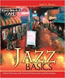 Jazz Basics : A Brief Overview with Historical Documents and Recordings, Shearer, James E., 0757528856