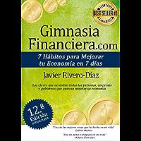 GimnasiaFinanciera.com: 7 hábitos para mejorar tu economía en 7 días (ed. 12ª) Gimnasia Financiera: Gana más dinero…