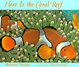 Here Is the Coral Reef, Madeline Dunphy, 0786801638