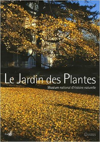 En ligne téléchargement Le Jardin des Plantes : Muséum national d'Histoire naturelle epub, pdf