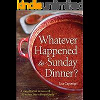 Whatever Happened to Sunday Dinner