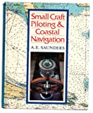 Small Craft Piloting and Coastal Navigation, A. E. Saunders, 0442296991