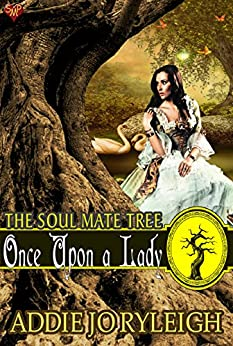 Once Upon a Lady (The Soul Mate Tree Book 8) by [Ryleigh, Addie Jo]
