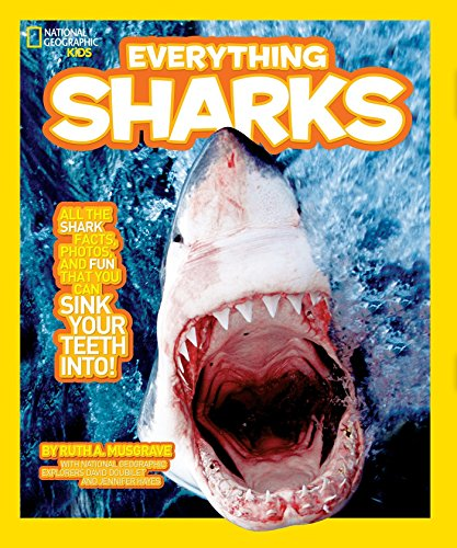 National Geographic Kids Everything Sharks: All the shark facts, photos, and fun that you can sink your teeth into by National Geographic