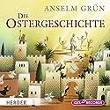 Die Ostergeschichte Hörbuch von Anselm Grün Gesprochen von: Claus Dieter Clausnitzer
