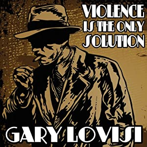 Violence Is the Only Solution Audiobook