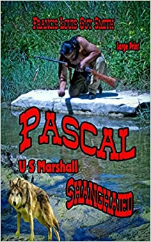 Pascal U S Marshall volume 2: Shanghaied
