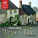 Wessex Tales Audiobook by Thomas Hardy Narrated by Neville Jason