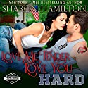 Love Me Tender, Love You Hard: St. Helena Vineyard: Cookin' With SEALs, Book 1 Audiobook by Sharon Hamilton Narrated by J.D. Hart