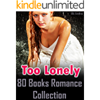 Too Lonely : 80 Books Romance Collection