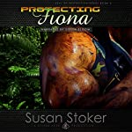 Protecting Fiona: SEAL of Protection, Book 3 | Susan Stoker