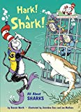 img - for Hark! A Shark!: All About Sharks (Cat in the Hat's Learning Library) book / textbook / text book