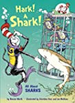 Hark! A Shark!: All About Sharks Cat in the Hat s Learning Library
