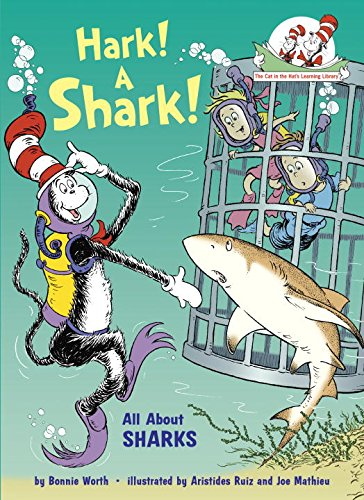 Hark! A Shark!: All About Sharks (Cat in the Hat's Learning (Cat In The Hat Story)