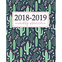 2018-2019 Planner: Weekly and Monthly Student Academic Calendar + Schedule Organizer   Inspirational Quotes And Fancy Cactus Cover   July 2018 - 2019