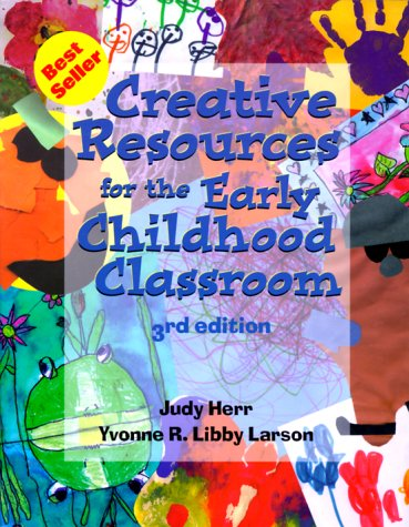 Creative Resources for the Early Childhood Classroom (Creative Resources for the Early Childhood Classroom, 3rd ed) ()
