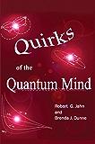 Quirks of the Quantum Mind
