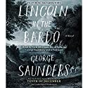 Lincoln in the Bardo: A Novel Hörbuch von George Saunders Gesprochen von: George Saunders, Nick Offerman, David Sedaris, Carrie Brownstein, Miranda July, Lena Dunham,  full cast