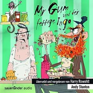 Mr Gum und der fettige Ingo Hörbuch