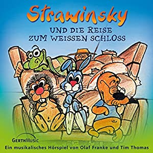 Strawinsky und die Reise zum Weißen Schloss (Strawinsky 4) Hörspiel