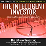 The Intelligent Investor: A New Approach to Business That Will Change Your Way of Thinking | James Harper