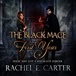 First Year: The Black Mage, Book 1 | Rachel E. Carter