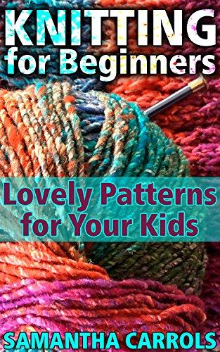 Knitting For Beginners Lovely Patterns For Your Kids Knitting