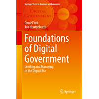 Foundations of Digital Government: Leading and Managing in the Digital Era (Springer Texts in Business and Economics) (English Edition)