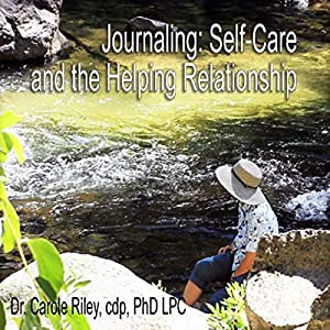 Journaling SelfCare and the Helping Relationship Lecture